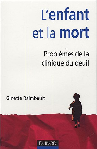 9782100488742: L'enfant et la mort : Problèmes de la clinique du deuil