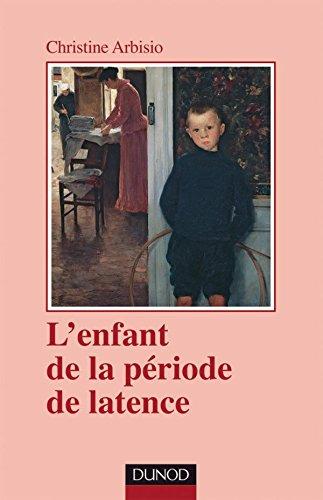 9782100489220: L'enfant de la p�riode de latence
