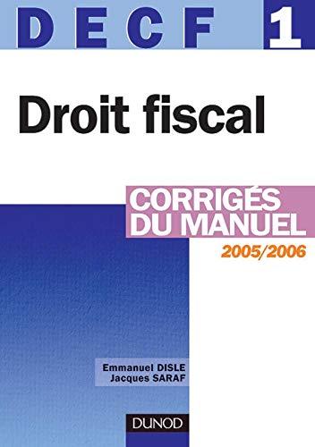 9782100489442: Droit fiscal DECF 1 : Corrig�s du manuel