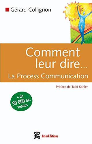 9782100490134: Comment leur dire. : La Process Communication