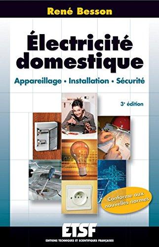 9782100490318: Electricité domestique : Appareillage, installation, sécurité