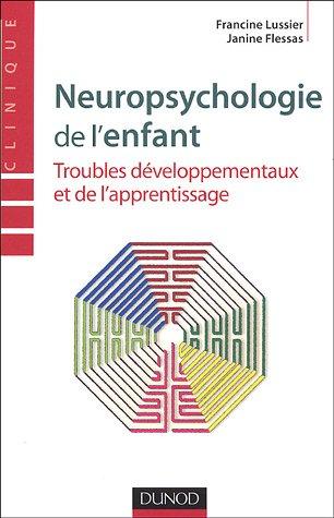 9782100490349: Neuropsychologie de l'enfant : Troubles d�veloppementaux et de l'apprentissage