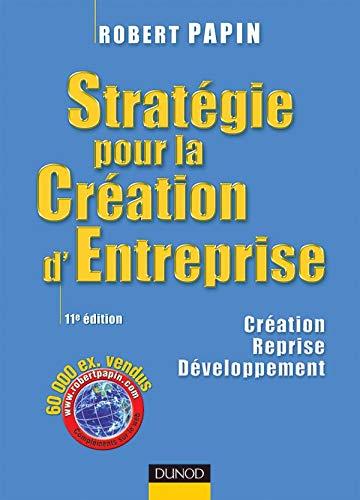 9782100490486: Stratégie pour la Création d'Entreprise : Création Reprise Développement