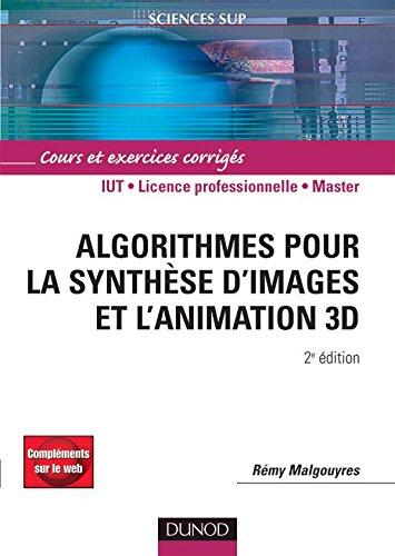9782100490684: Algorithmes pour la synthèse d'images et l'animation 3D : Cours et exercices corrigés