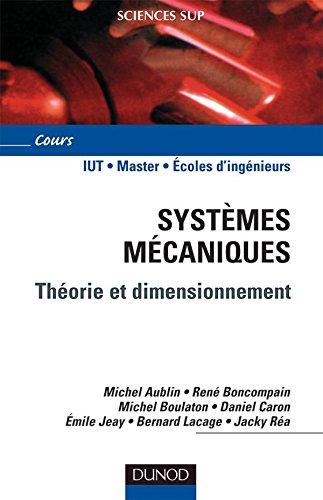 Systèmes mécaniques - Théorie et dimensionnement: Michel Aublin; René