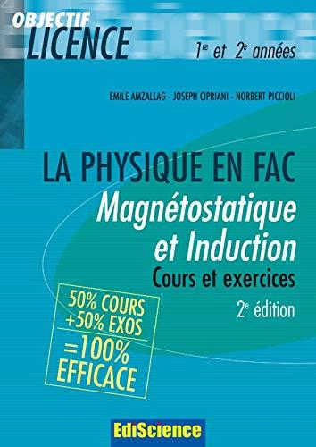 9782100491117: Magnétostatique et induction La physique en fac : 50% cours, 50% d'exos