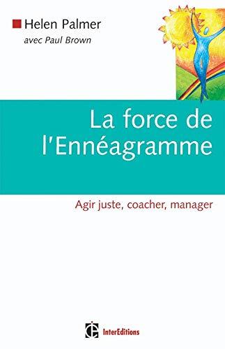 La force de l'Ennéagramme: Agir juste, coacher, manager (2100491997) by Paul Brown