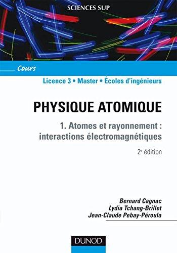 Physique atomique - 1. Atomes et rayonnement: Bernard Cagnac; Jean-Claude