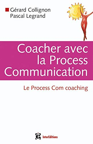 9782100492657: Coacher avec la Process Communication : Le Process Com coaching