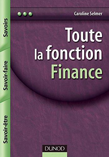 Toute la fonction Finance : Savoirs, Savoir-faire, Savoir-être: C. Selmer