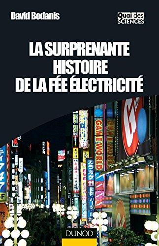 La surprenante histoire de la fée électricité (French Edition): David Bodanis