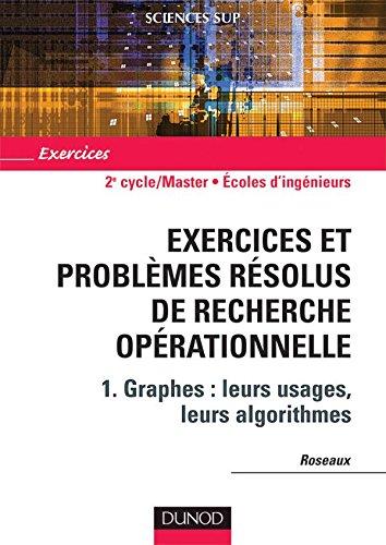 9782100493371: Exercices et problèmes résolus de recherche opérationnelle : Tome 1, Graphes (French Edition)