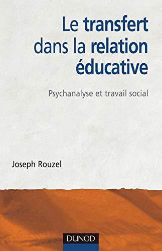 9782100493692: Le transfert dans la relation éducative : Psychanalyse et travail social