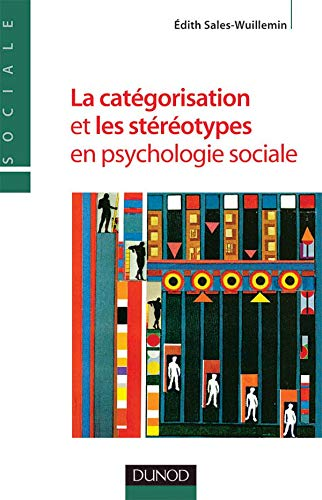 9782100493913: La catégorisation et les stéréotypes en psychologie sociale