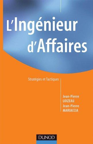 9782100494484: L'Ingénieur d'Affaires : Stratégies et Tactiques