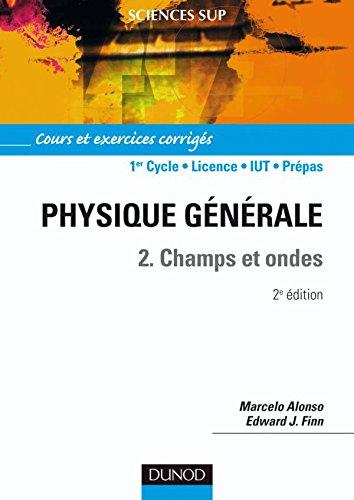 Physique générale, tome 2 : Champs et: Marcelo Alonso; Edward
