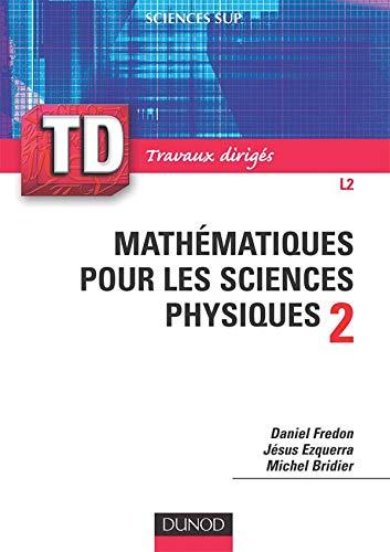 9782100494811: Mathématiques pour les sciences physiques : Tome 2