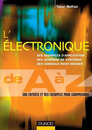 9782100494873: Electronique de A à Z : 500 entrées et des exemples pour comprendre