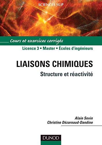 Liaisons chimiques - Structure et réactivité: Alain Sevin; Christine
