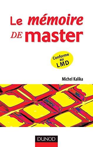 9782100495061: Le m�moire de master : Comment r�ussir votre projet d'�tude
