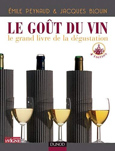 Le Gout Du Vin: Le Grand Livre de La Degustation: Peynaud, Emile; Blouin, Jacques