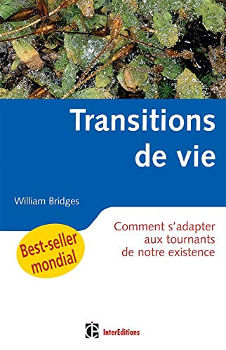 """transitions de vie ; comment s'adapter aux tournants de notre existence ?"" (9782100496914) by [???]"