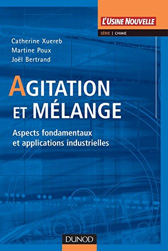 9782100497003: Agitation et m�lange : Aspects fondamentaux et applications industrielles