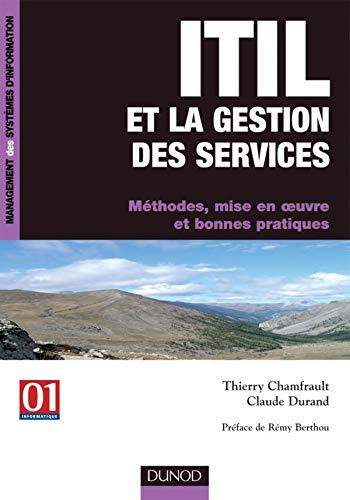 9782100498284: Itil Et La Gestion Des Services: Méthodes, Mise En Oeuvre Et Bonnes Pratiques