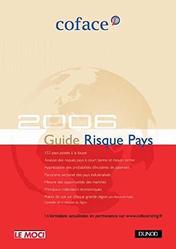 9782100498857: Risque Pays 2006 : Europe, Am�riques, Asie, Afrique du Nord, Proche et Moyen-Orient, Afrique subsaharienne : 152 pays � port�e de main