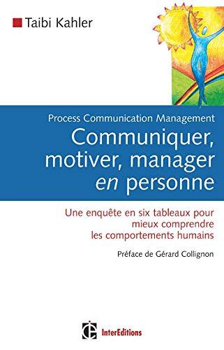 Communiquer, motiver, manager en personne : Process: Taibi Kahler