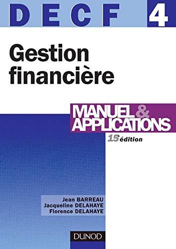Gestion financière, DECF 4 : Manuel & applications: Barreau, Jean ; Delahaye, Jacqueline...