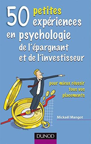 9782100499496: 50 petites expériences en psychologie de l'épargnant et de l'investisseur: pour mieux réussir tous vos placements (Hors collection)