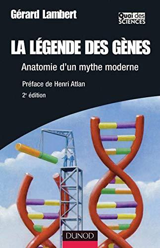 9782100500147: La légende des gènes : Anatomie d'un mythe moderne