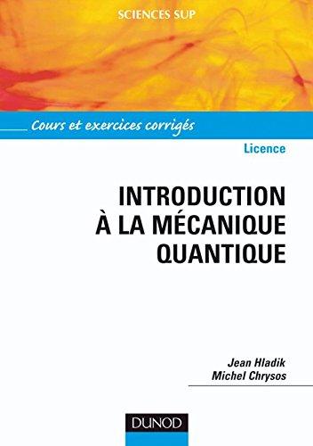 9782100500345: Introduction � la m�canique quantique Licence : Cours et exercices corrig�s