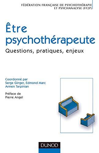 9782100500529: Etre psychothérapeute : Questions, pratiques, enjeux