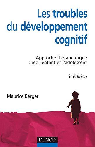 Les troubles du développement cognitif (French Edition) (2100500635) by [???]