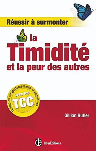 9782100501304: Réussir à surmonter la timidité et la peur des autres - Un guide personnel avec les TCC: Un guide personnel avec les TCC