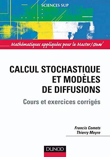 9782100501359: Calcul stochastique et mod�les de diffusions : Cours et exercices corrig�s