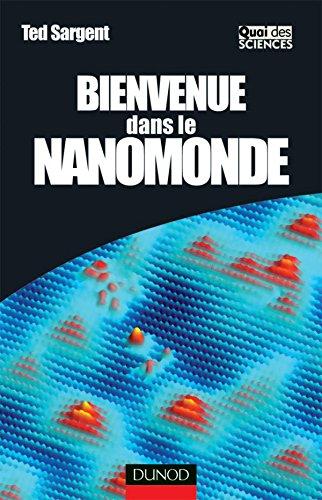 9782100501489: Bienvenue dans le nanomonde : Comment les nanotechnologies vont transformer notre vie