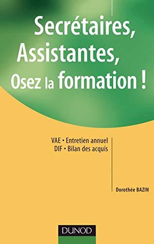 9782100501694: Secrétaires, assistantes, osez la formation ! (French Edition)