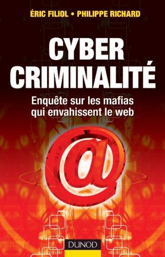 9782100502783: Cyber Criminalité: Enquête Sur Les Mafias Qui Envahissent Le Web