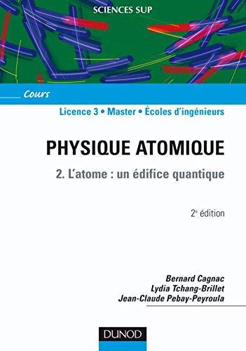Physique atomique - 2. L'atome : un: Bernard Cagnac; Jean-Claude