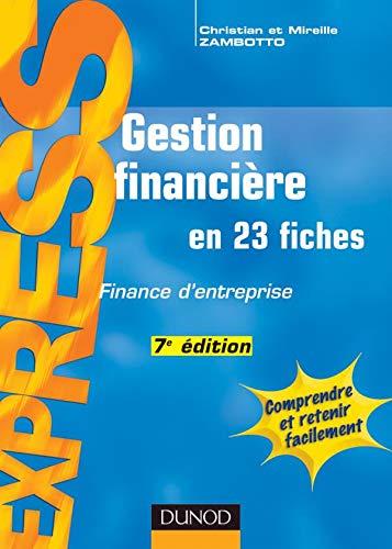 Gestion financière : En 23 fiches. Finance d'entreprise. 7ème édition. ...