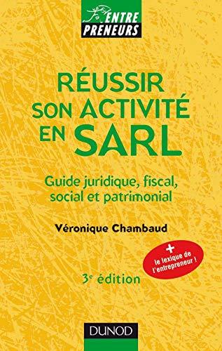 9782100506224: R�ussir son activit� en SARL : Guide juridique, fiscal, social et patrimonial