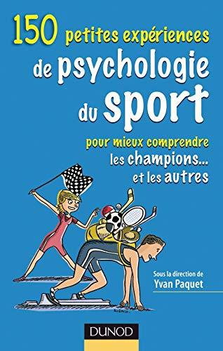 150 Petites expériences de psychologie du sport: Yvan Paquet; Pascal