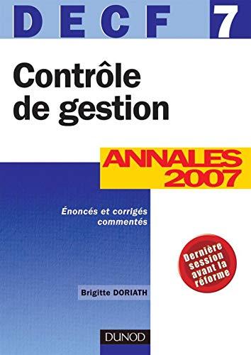 9782100507634: Contrôle de Gestion DECF 7 : Annales 2007, Corrigés commentés (Expert Sup)