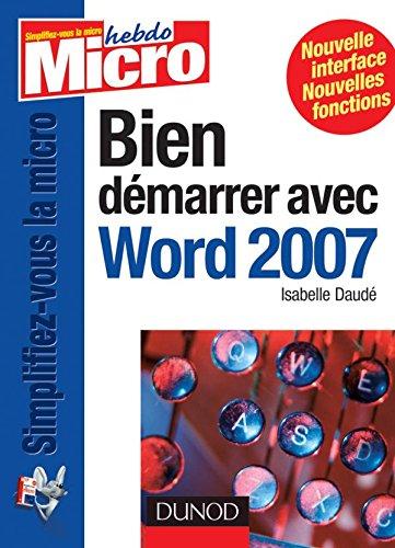 9782100508549: Bien démarrer avec Word 2007