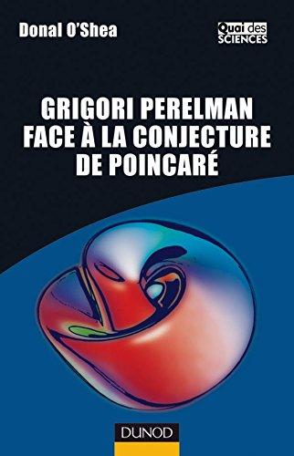 Grigori Perelman face à la conjecture de Poincaré (French Edition) (9782100508686) by [???]