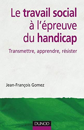 9782100508747: Le travail social à l'épreuve du handicap (French Edition)