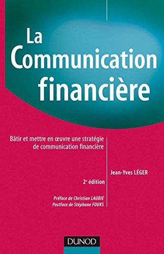 LA COMMUNICATION FINANCIERE - 2E ED 2008: LEGER-J.Y